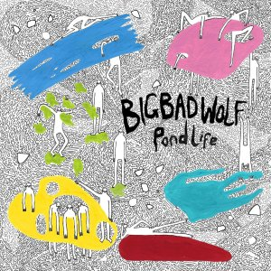Big Bad Wolf - Pond Life