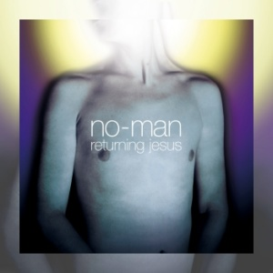 No-Man – Returning Jesus