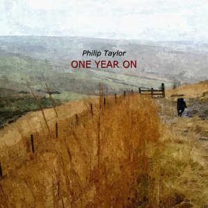 Philip Taylor- One Year On