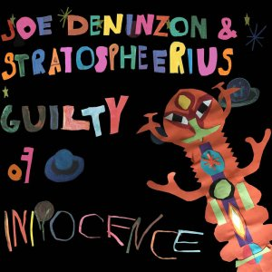 Joe Deninzon & Stratospheerius - Guilty of Innocence