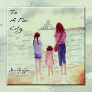 Jim Griffin – To A Far City
