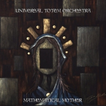 Universal Totem Orchestra - Mathematical Mother
