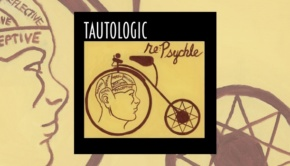 Tautologic – Re:Psychle