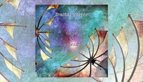Fractal Mirror - Close To Vapour