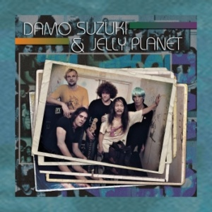 Damo Suzuki Network – Damo Suzuki & Jelly Planet