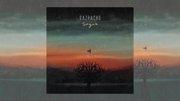 Gazpacho - Soyuz