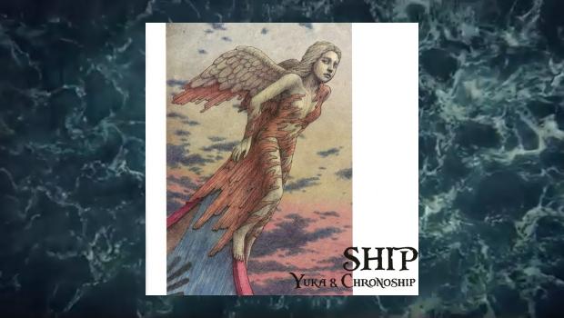 Yuka & Chronoship - Ship