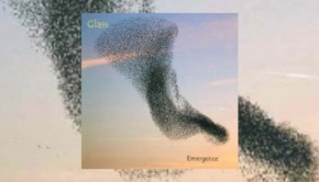 Glass – Emergence