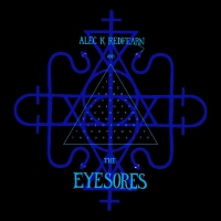 Alec K Redfearn & The Eyesores - The Opposite