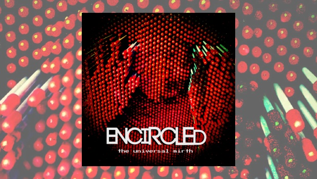 Encircled – The Universal Mirth