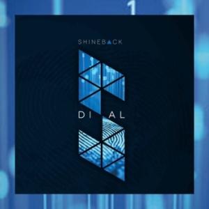 Shineback – Dial