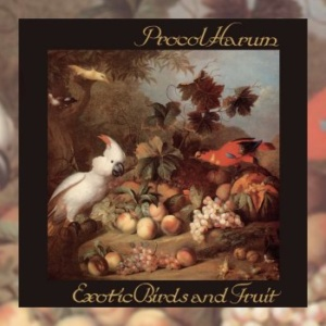 Procol Harum - Exotic Birds & Fruit