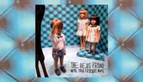 The Bevis Frond - We're Your Friends Man
