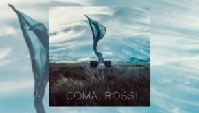 Coma Rossi - Coma Rossi