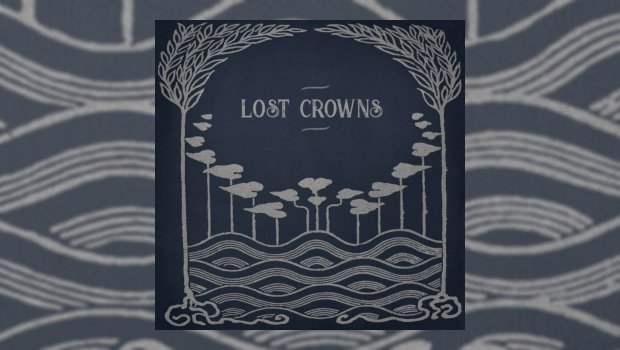 Lost Crowns – Every Night Something Happens
