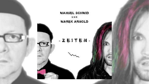 Manuel Scmid & Marek Arnold - Zeiten