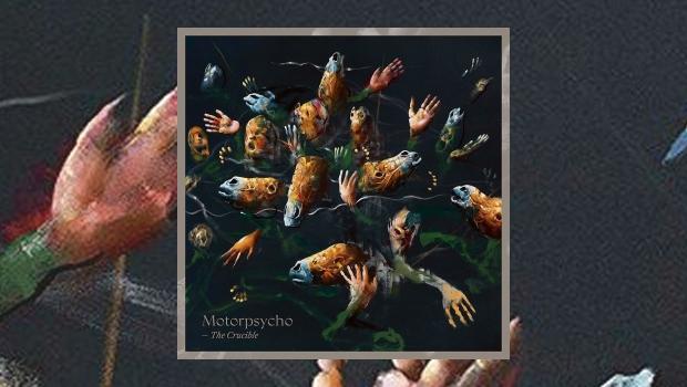 Motorpsycho – The Crucible