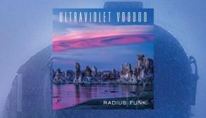 Radius Funk - Ultraviolet Voodoo