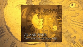Grand Tour - Clocks That Tick (But Never Talk)