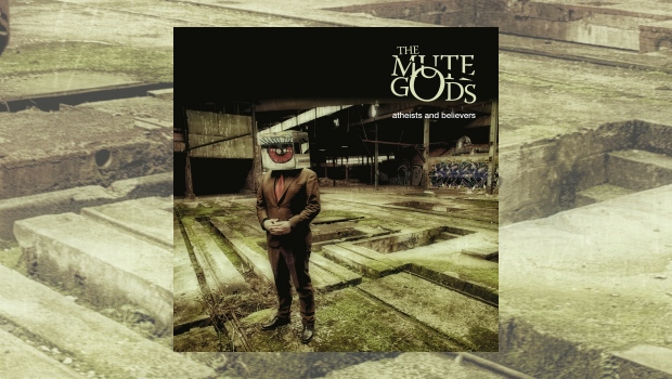 The Mute Gods - Atheists And Believers