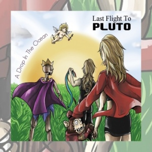 Last Flight To Pluto - A Drop In The Ocean