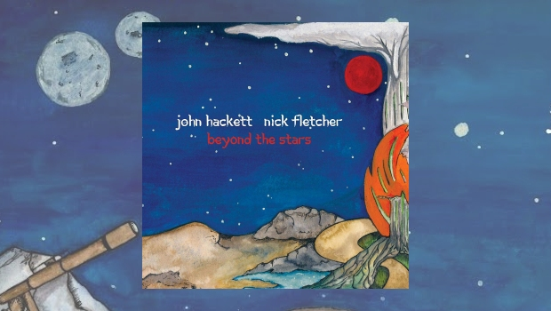 John Hackett & Nick Fletcher - Beyond The Stars