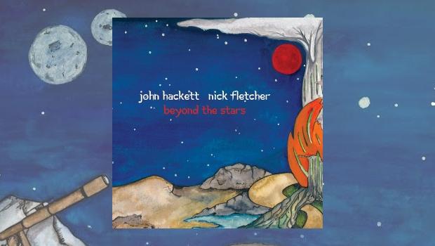John Hackett & Nick Fletcher - Beyond The Stars