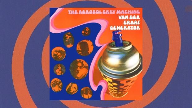 Van der Graaf Generator – The Aerosol Grey Machine [50th Anniversary Edition]