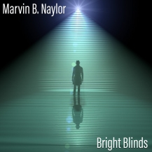 Marvin B. Naylor - Bright Blinds