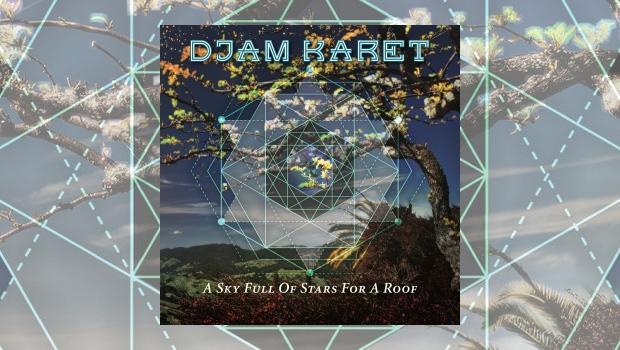 Djam Karet - A Sky Full Of Stars For A Roof