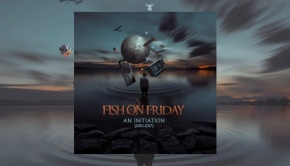 Fish On Friday - An Initiation (2010-2017)