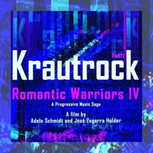 Romantic Warriors IV – Krautrock Part 1