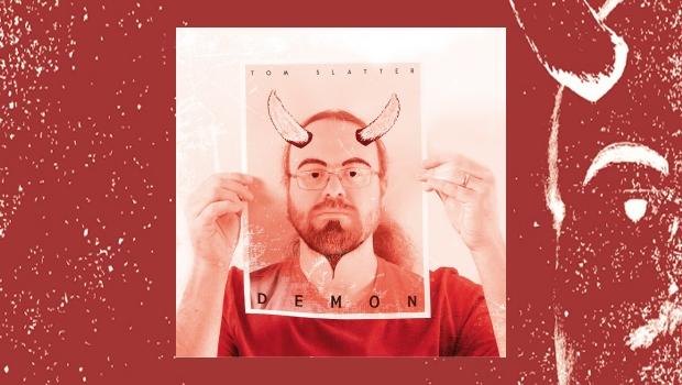 Tom Slatter – Demon