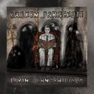 Broken Parachutes - Living Dangerously