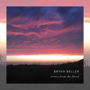 Bryan Beller - Scenes From The Flood