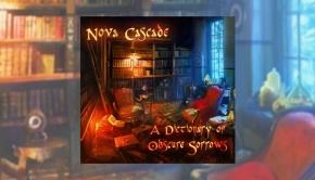 Nova Cascade – A Dictionary of Obscure Sorrows