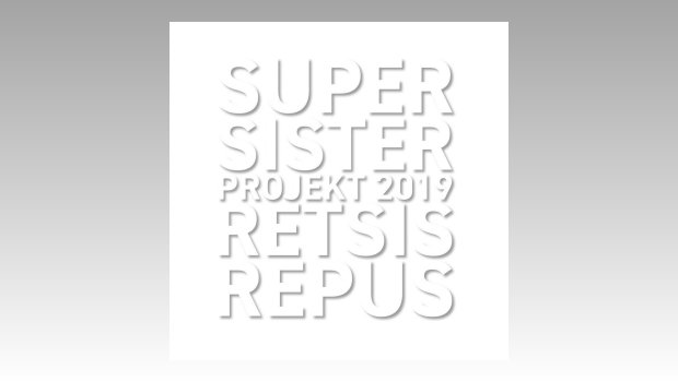 Supersister Projekt 2019 - Retsis Repus