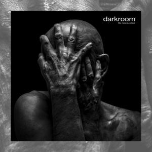 Darkroom – The Noise Is Unrest