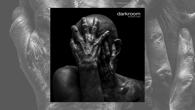 Darkroom – The Noise Is Unrest
