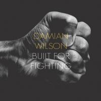 Damian Wilson - Built For Fighting