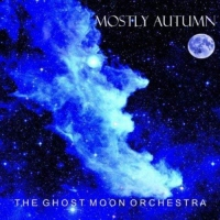 Mostly Autumn - The Ghost Moon Orchestra