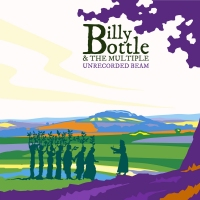 Billy Bottle & The Multiple - Unrecorded Beam