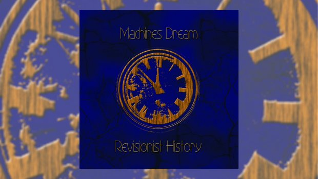 Machines Dream - Revisionist History