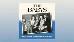 The Babys - Silver Dreams: Complete albums 1975-1980