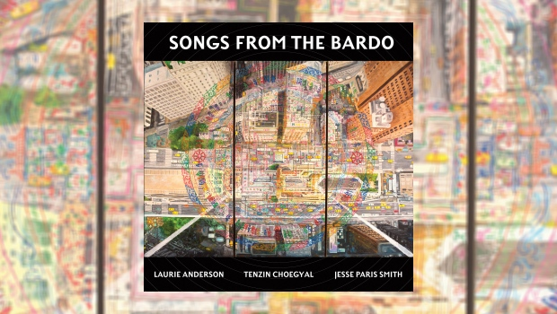 Anderson, Choegyal & Paris Smith - Songs From The Bardo