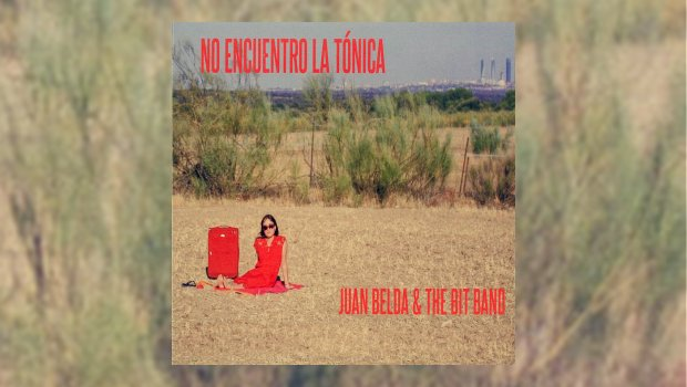 Juan Belda & The Bit Band- No encuentro la tónica