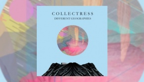 Collectress - Different Geographies