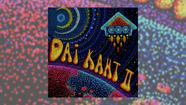 Dai Kaht – Dai Kaht II