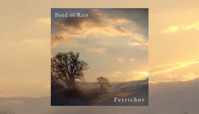 Band Of Rain - Petrichor