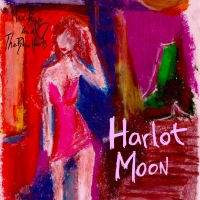 Max Bianco and the BlueHearts – Harlot Moon